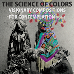 The Science of Colors - Visionary Compositions for Contemplation 450